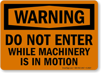 Warning Do Not Enter Machinery Motion Sign