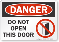 Do Not Open This Door OSHA Danger Sign