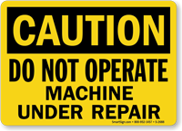 Caution Do Not Operate Under Repair Sign