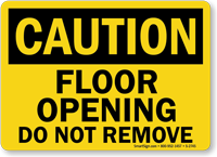 Caution: Floor Opening Do Not Remove