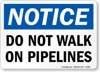 Do Not Walk On Pipelines Sign