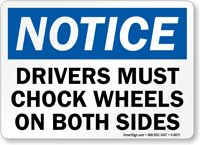 Drivers Must Chock Wheels On Both Sides Sign