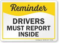 Drivers Must Report Inside Reminder Sign