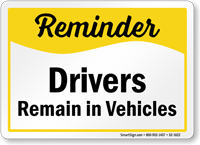 Drivers Remain In Vehicles Safety Sign