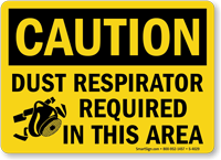 Dust Respirator Required In This Area Sign