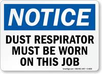Notice Dust Respirator Must Be Worn Sign