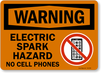 Electric Spark Hazard No Cell Phones OSHA Warning Sign