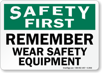 Safety First Wear Safety Equipment Sign