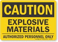 Explosive Materials Authorized Personnel Caution Sign