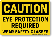 Eye Protection Required Wear Safety Glasses Sign