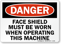 Danger Face Shield Must Be Worn Sign