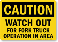 Watch Out For Fork Truck Operation Sign