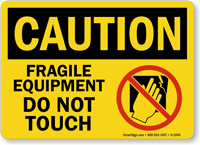 Caution: Fragile Equipment Do Not Touch Sign