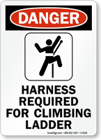 Harness Required For Climbing Ladder OSHA Danger Sign