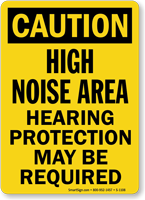 OSHA Caution Noise Area Hearing Protection Required Sign