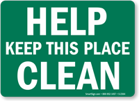 Help Keep This Place Clean Sign