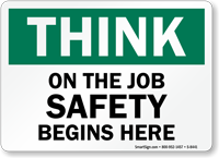Job Safety Begins Here Sign