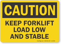 Keep Forklift Load Low And Stable OSHA Caution Sign