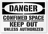 Danger: Confined Space Keep Out Unless Authorized Sign