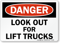 Look Out For Lift Trucks OSHA Danger Sign