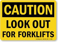 OSHA Caution Look Out For Forklifts Sign