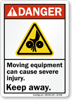 Moving Equipment Cause Severe Injury Keep Away Sign