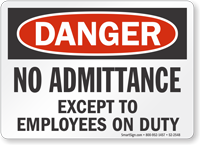 No Admittance Except To Employees On Duty Danger Sign