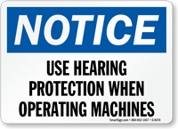 Notice Use Hearing Protection Sign