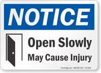 Open Slowly May Cause Injury OSHA Notice Sign