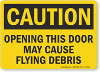 Opening This Door May Cause Flying Debris Caution Sign