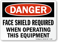 Face Shield Required When Operating Equipment Sign