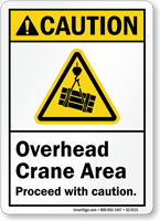 Overhead Crane Area Proceed With Caution ANSI Sign