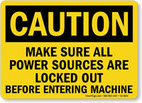 Make Sure Power Sources Locked Out Caution Sign