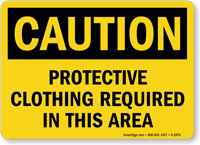 Caution: Protective Clothing Required This Area Sign