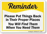 Put Things Back In Proper Places Sign