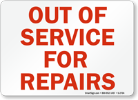 Out Of Service For Repairs Sign
