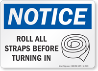 Roll All Straps Before Turning In OSHA Notice Sign