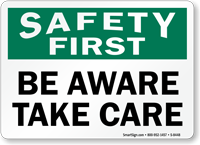 Safety First Be Aware Sign