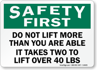 Safety First Dont Lift Sign