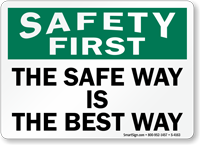 Safety First Safe Way Best Way Sign