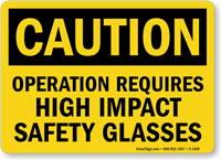 Operation Requires High Impact Safety Glasses Caution Sign