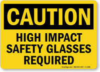 OSHA Caution High Impact Safety Glasses Required Sign