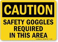 Safety Goggles Required Sign, OSHA Caution