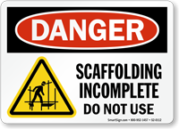 Scaffolding Incomplete Do Not Use OSHA Danger Sign