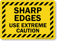 Sharp Edges Use Extreme Caution Sign