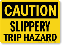 Caution Slippery Trip Hazard Sign