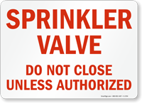 Sprinkler Valve Do Not Close Sign