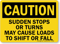 Sudden Stops, Turns May Cause Loads Fall Sign