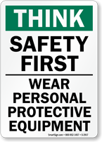 Think Safety First Wear Protective Equipment Sign