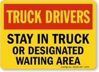 Truck Drivers Stay in Truck Sign